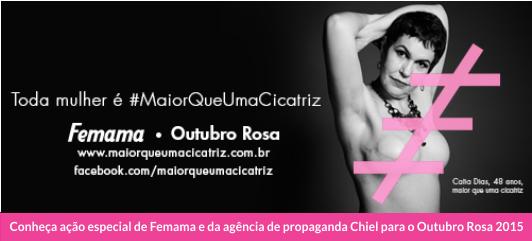 Conheça ação especial de Femama e da agência de propaganda Chiel para o Outubro Rosa 2015.